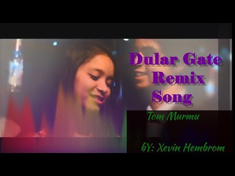 Dular Gate Remix Song | Tom Murmu | 2019