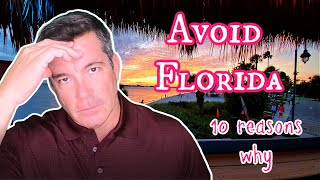 Avoid moving to Florida - unless you can handle these 10 negatives
