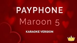 Maroon 5 ft. Wiz Khalifa - Payphone (Karaoke Version)