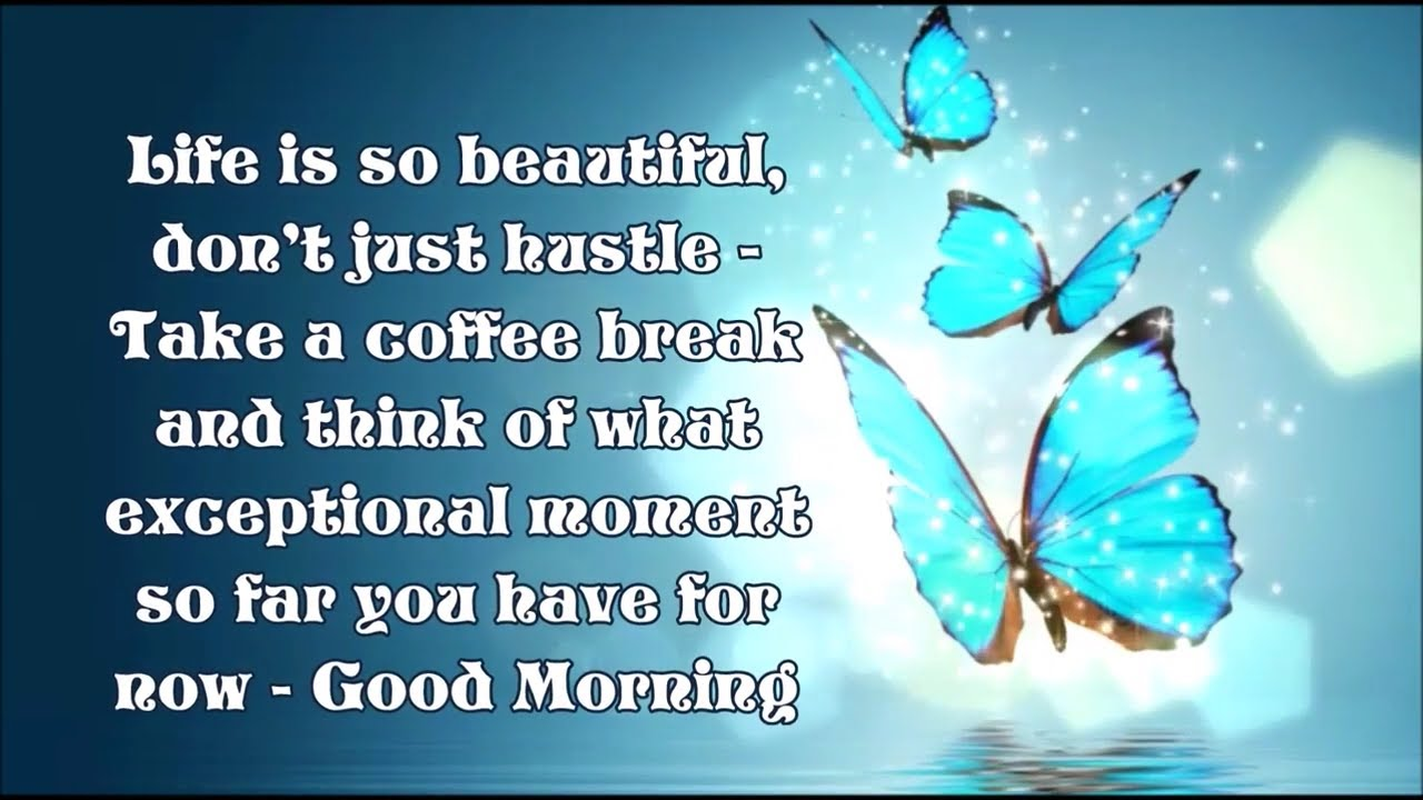 Good Morning Life Is Beautiful Whatsapp Video Wishes Message