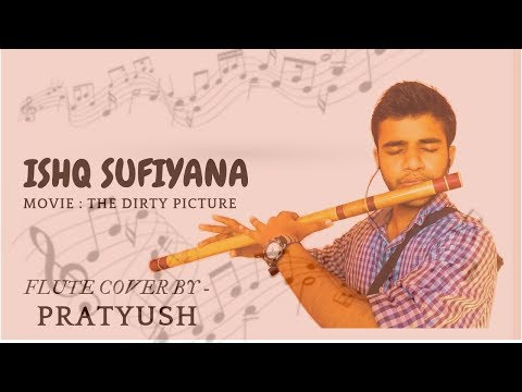 Ishq Sufiyana||The Dirty Picture||Flute Cover By Pratyush