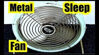 METAL FAN SOUND = BIG FAN NOISE FOR SLEEPING All Night