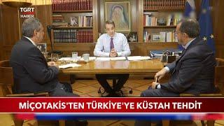 Yunanistan Başbakanı Miçotakis'ten Türkiye'ye Küstah Tehdit