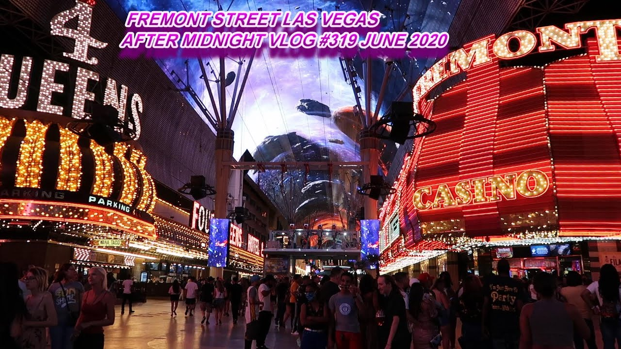 FREMONT STREET LAS VEGAS AFTER MIDNIGHT JUNE 2020 VLOG #319