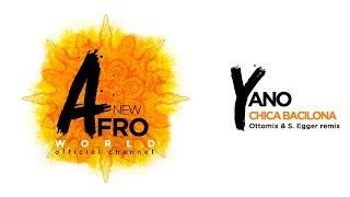 Yano - Chica Bacilona (Ottomix, S. Egger, E-Mine, Remix)
