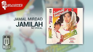Jamal Mirdad - Jamilah (Official Karaoke Video) | No Vocal