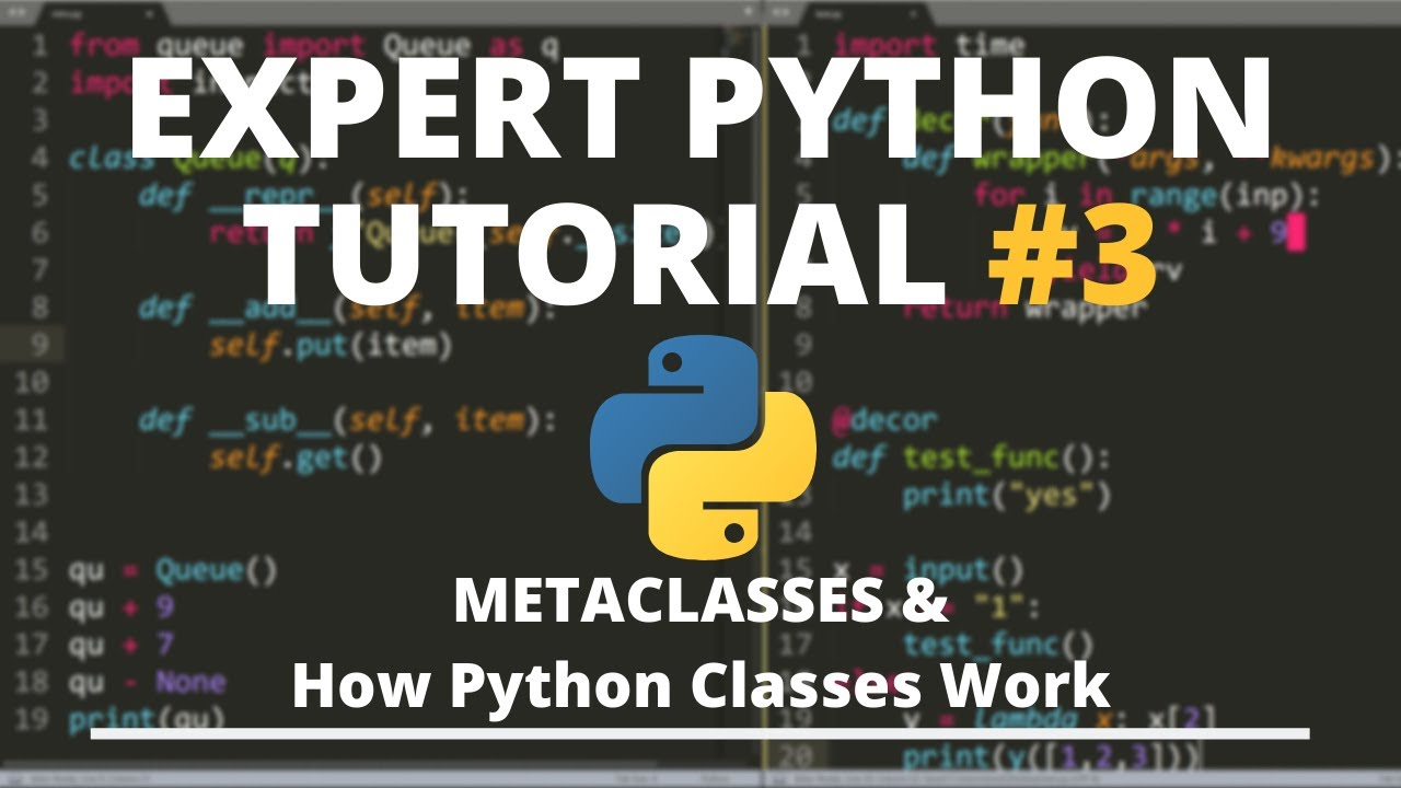 Expert Python Tutorial #3 - Metaclasses & How Classes Really Work