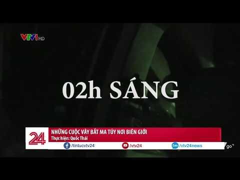 Những Giây Phút Nghẹt Thở Trong Hành Trình Vây Bắt Ma Túy | VTV24
