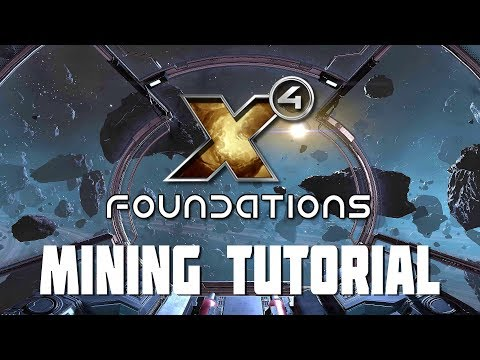 X4 Foundations - Getting Started Mining Tutorial Guide