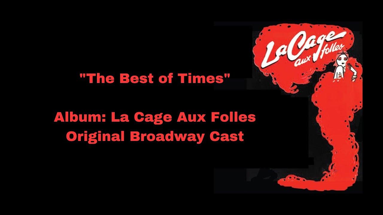 The Best Of Times La Cage Aux Folles Lyrics Youtube