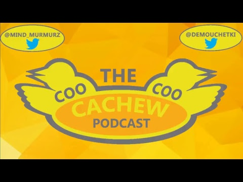 "The Coo Coo Cachew Podcast Live Stream 5 ""Video Game Heart Break"""