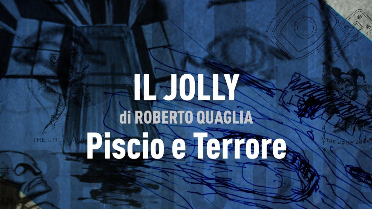 Il Jolly di Roberto Quaglia: Piscio e Terrore