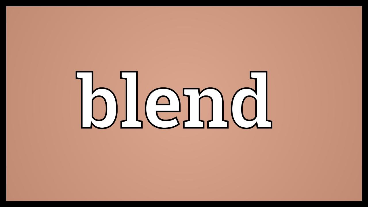 Blend Meaning Youtube