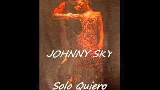 JOHNNY SKY - Solo Quiero