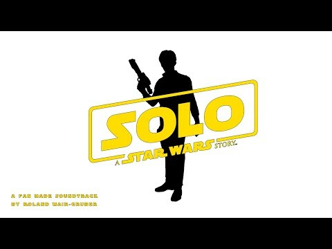 SOLO: A STAR WARS STORY SOUNDTRACK - A Smuggler's Life | fan-made