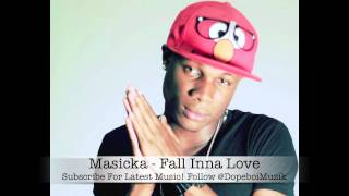Masicka - Fall Inna Love - Peenie Wallie Riddim - June 2012