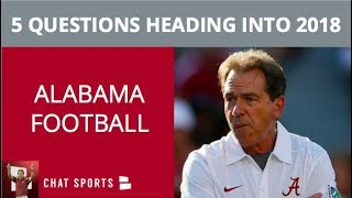 Alabama Football: 5 Questions For The Crimson Tide In 2018