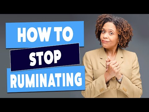 Two Things You Can Do To Stop Ruminating