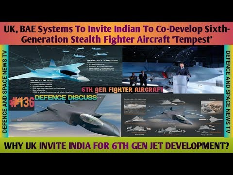 ABOUT TEMPEST. UK,BAE SYSTEMS TO INVITE INDIA TO CO-DEVELOP 6TH GENERATION STEALTH JET 'TEMPEST'.