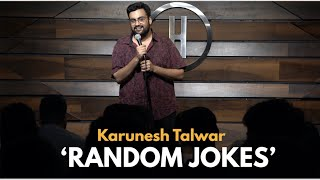 Random Jokes | Stand Up Comedy by Karunesh Talwar