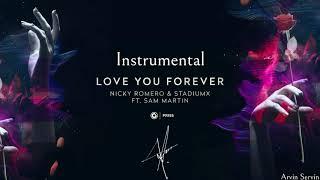 Nicky Romero & Stadiumx ft. Sam Martin - Love You Forever (Instrumental)