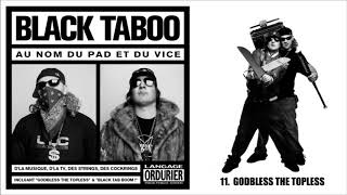 Black Taboo - Godbless The Topless