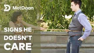 Signs He Doesn_t Care And You Need To Move On | MET DAAN