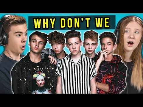 Teens React To Why Don't We