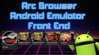 How To Set Up Arc Browser Emulator Front End For Android Phone,Tv,Tablet