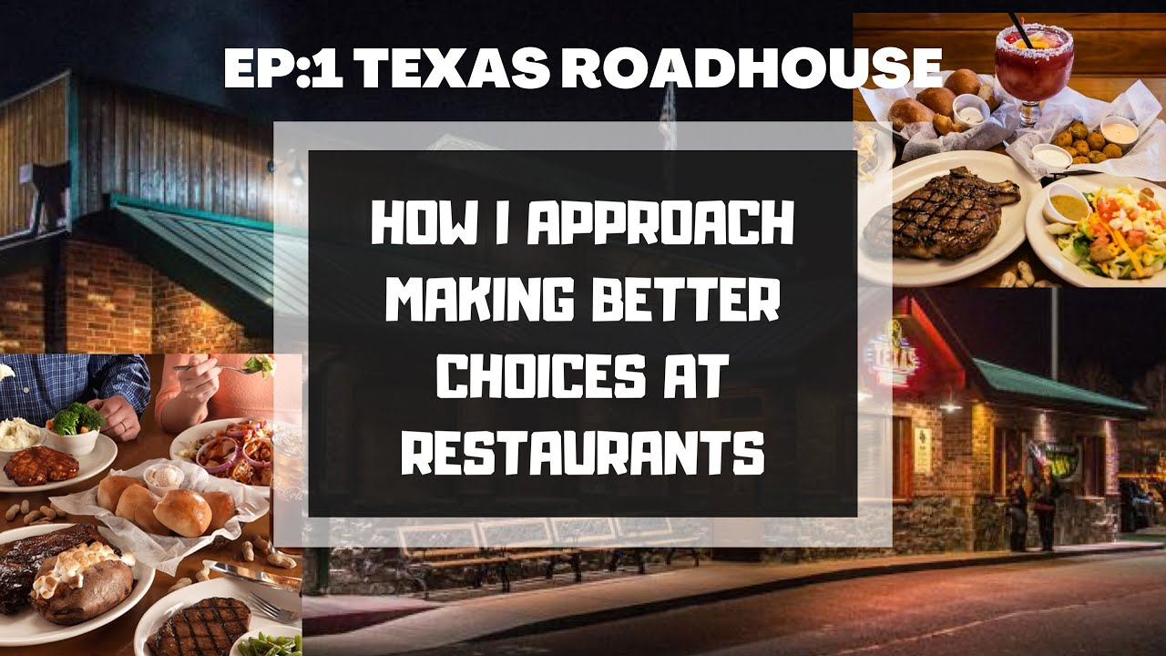 How to eat Healthier at Restaurants || Episode 1: Texas Roadhouse