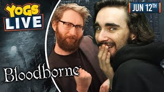 BLOODBORNE - Tom & Harry! - 12/06/19