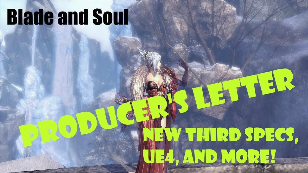 [Blade and Soul] Producer's Letter: New Third Specs, UE4, and More!
