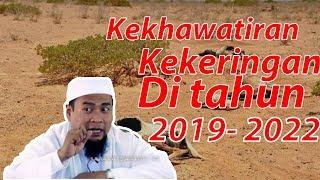 Kekhawatiran Kemarau Panjang Di Tahun 2019 - 2022 - Ust zulkifli Muhammad Ali lc_ma