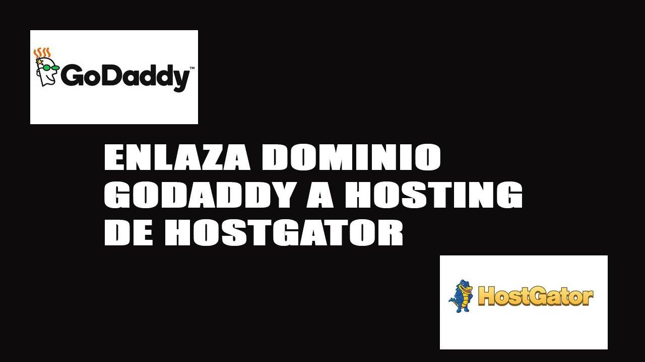 ENLAZAR DOMINIO GODADDY A HOSTING HOSTGATOR