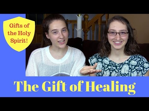 Gifts of the Holy Spirit: The Gift of Healing
