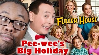 PEE-WEE's Big Holiday & FULLER HOUSE Netflix Full online REVIEW