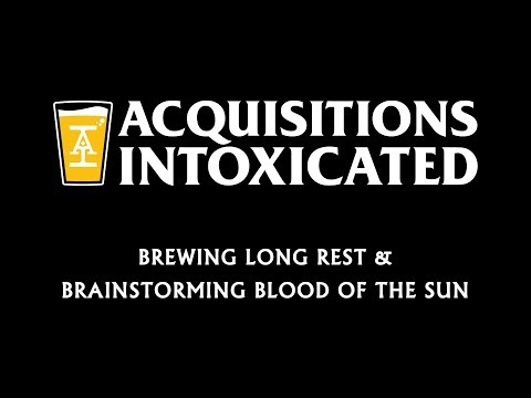 Brewing Long Rest & Brainstorming Blood of the Sun - Acquisitions Intoxicated - Ep 15