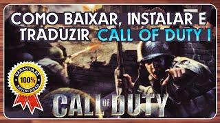 Como Baixar, Instalar e Traduzir Call of Duty 1 - OFICIAL !