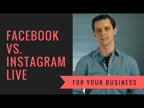 Facebook vs. Instagram Live Streaming - Which is Best for My Business?