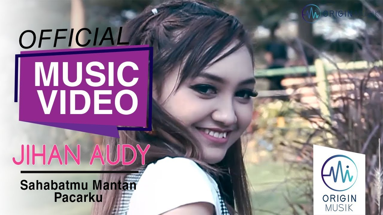 JIHAN AUDY - SAHABATMU MANTAN PACARKU (Official Music Video + Lyric) #1