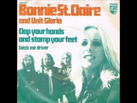 Bonnie St. Claire & Unit Gloria - Clap Your Hands And Stamp Your Feet