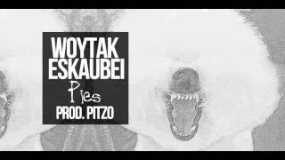 Woytak/Eskaubei - Pies (prod. Pitzo)