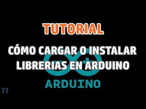 [Tutorial] Cómo cargar o instalar librerias en Arduino