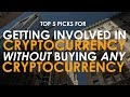 How to Invest in Cryptocurrency WITHOUT Buying Any Cryptocurrency / Bitcoin!