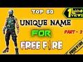 TOP 50 UNIQUE & UNTAKEN NAME OF FREEFIRE (PART- 2) | #FREEFIRE #VIPBROTHERSGAMING