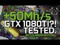 The ETHlargementPill, 50Mhs+ GTX 1080Ti's?! ᴛᴇsᴛᴇᴅ.