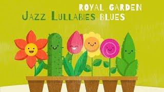 Jazz Lullabies - Royal Garden Blues - Baby Jazz