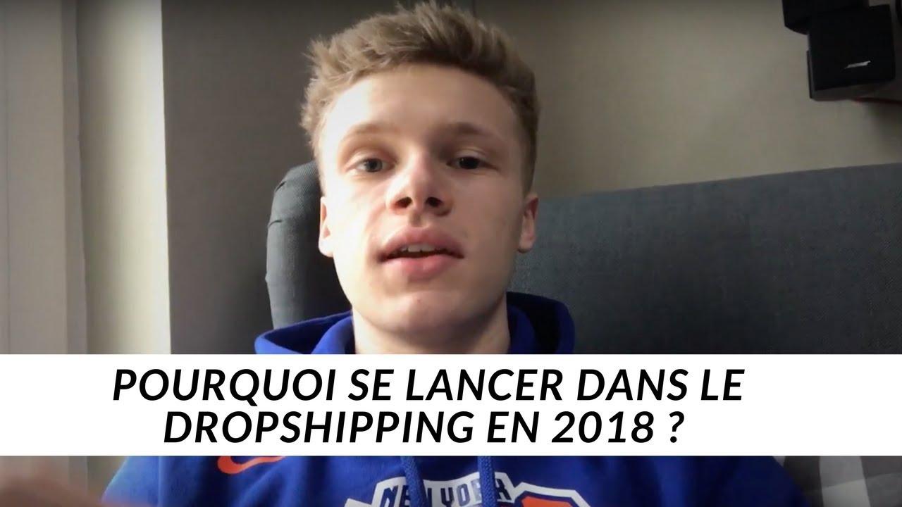 Pourquoi se lancer dans le DROPSHIPPING en 2018 ?