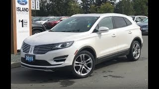 2015 Lincoln MKC W/Reserve pkg, Nav, Panoramic Roof Review| Island Ford