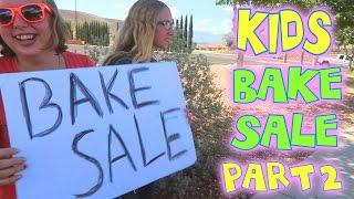 Kids Bake Sale Part 2 | Family Vlog